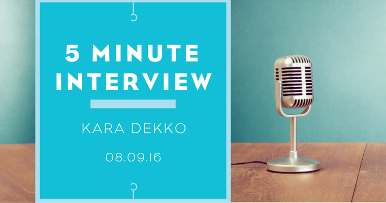 5 minutes with Kara Dekko