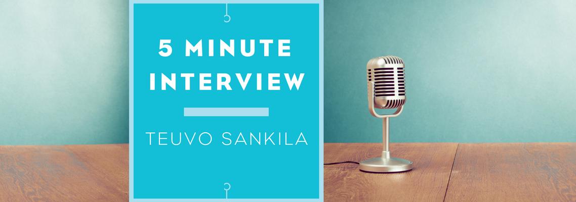 5 minutes with Teuvo Sankila