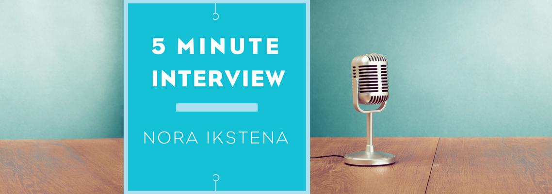 5 minutes with Nora Ikstena