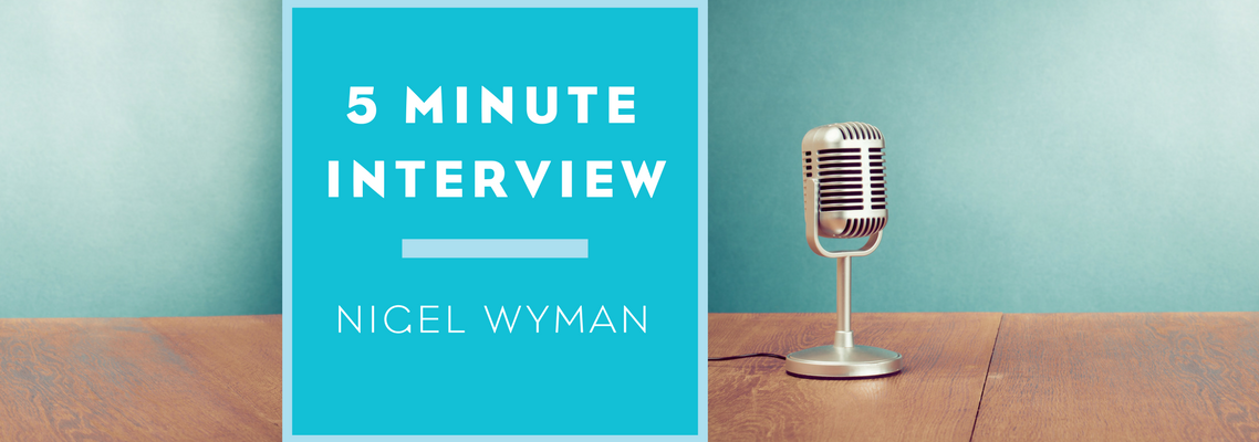 5 Minutes With Nigel Wyman