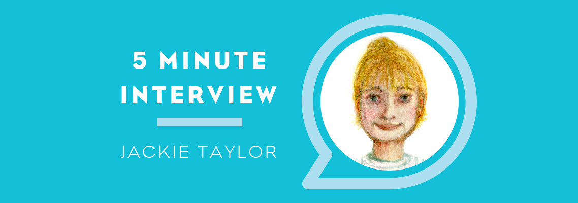 5 Minutes with Jackie Taylor