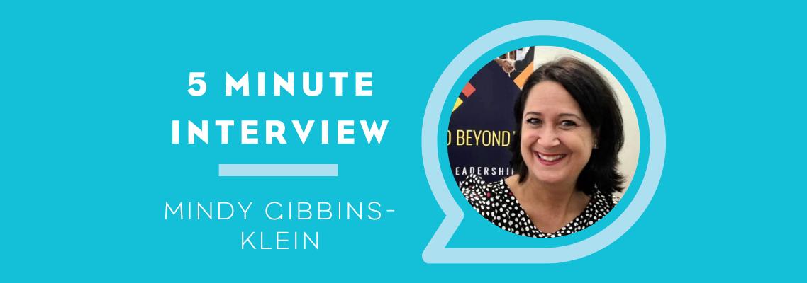 5 Minutes with: Mindy Gibbins-Klein